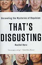 That's Disgusting: Unraveling the Mysteries of Repulsion