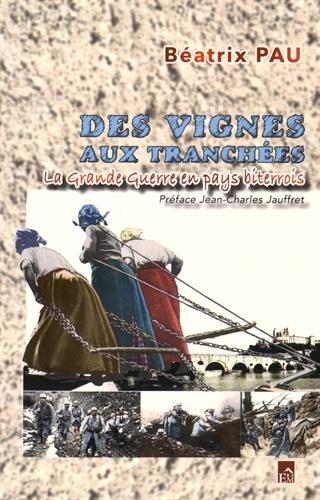 Des vignes aux tranchées : La Grande Guerre en pays biterrois