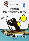 eBook Gratis da Scaricare I viaggi del pinguino Nino Gli amici di Pimpa Ediz illustrata (PDF,EPUB,MOBI) Online Italiano