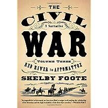 The Civil War: V3 Red River to Appomattox (Civil War: A Narrative)