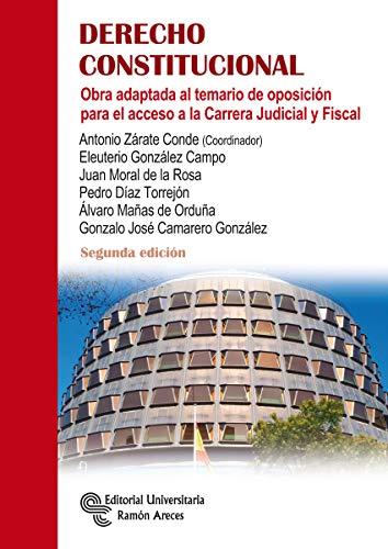 Derecho Constitucional: Obra adaptada al temario de oposición para el acceso a la Carrera Judicial y Fiscal (Libro Técnico)