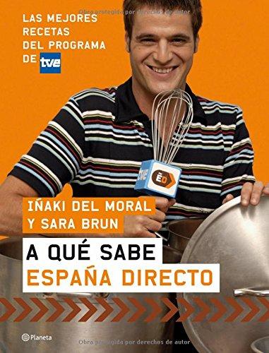 Descargar Libro A qué sabe España Directo ((Fuera de colección)) de Iñaki del Moral Janin