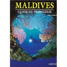 Maldives. Guide du plongeur