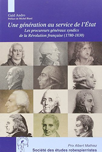 Une génération au service de l'Etat : Les procureurs généraux syndics de la Révolution française (1780-1830)