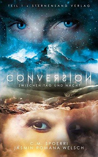 Conversion (Band 1): Zwischen Tag und Nacht (1 Conversion)