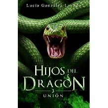 Hijos del dragon: Union: Volume 3