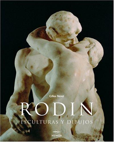 Auguste Rodin: Esculturas y Dibujos (Artistas Serie Menor) por Gilles Neret