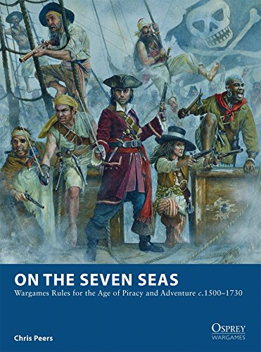 on-the-seven-seas-wargames-rules-for-the-age-of-piracy-and-adventure-c1500-1730-osprey-wargames