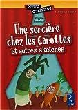Une sorcière chez les Carottes : Et autres sketches