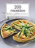 200 recettes : Cakes, quiches et tartes...