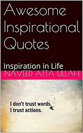Awesome Inspirational Quotes Inspiration In Life Ebook Ullah Naveed Atta Amazon In Kindle Store