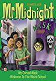 Mr Midnight #26: My Cursed Mask; Welcome To The Weird School