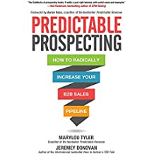 Predictable Prospecting: How to Radically Increase Your B2B Sales Pipeline (English Edition)
