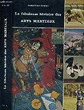 La fabuleuse histoire des arts martiaux