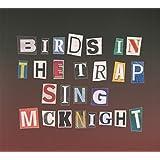 Birds In The Trap Sing McKnight