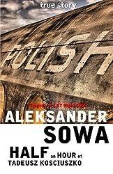 Half an hour of Tadeusz Kosciuszko: Tragedy of LOT Flight 5055 by Aleksander Sowa (2016-06-15)