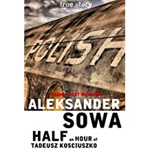 Half an hour of Tadeusz Kosciuszko: Tragedy of LOT Flight 5055 by Aleksander Sowa (2016-06-15)