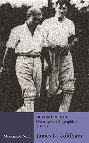 Devon Cricket: Historical and Biographical Pieces (Monograph Book 3) (English Edition) por James D. Coldham
