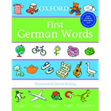 Oxford First German Words: With Free Online-Files (First Words)