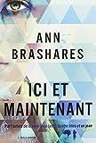 Ici et maintenant   Brashares, Ann. Auteur