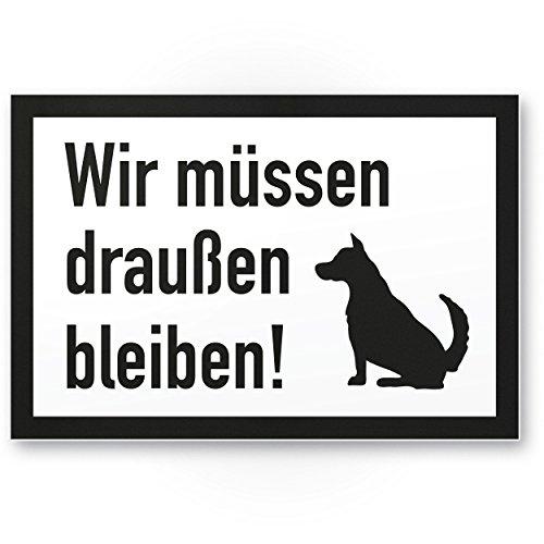 Wir müssen draußen bleiben (weiß-schwarz), Hunde Kunststoff Schild/Hinweisschild/Türschild/Verbotsschild - Hundeverbot, Verbot Hunde - Restaurants, Läden, Geschäfte, Büros