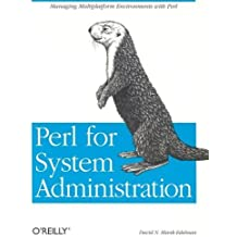 Perl for System Administration: Managing multi-platform environments with Perl by David N. Blank-Edelman (2000-07-21)