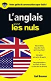 L'anglais pour les Nuls Guide de conversation, 2e édition