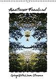 Abenteuer Feenland - Ein Spaziergang zum Stauen (Wandkalender 2018 DIN A3 hoch): Spiegelfotos von Bäumen, Landschaften, Blüten zeigen ganz neue ... ... [Kalender] [Apr 01, 2017] Ola Feix, Eva