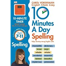 10 Minutes A Day Spelling Ages 7-11 Key Stage 2 (Carol Vorderman's English Made Easy)