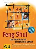 Feng Shui. Das Geheimnis der persönlichen Zahlen.