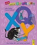 Alle meine Buchstaben - QXY: Das lustige ABC zum Lernen und Lesen (Alle meine Buchstaben / Das Alphabet in 24 attraktive Bände verpackt: So bekommt ... für Vorschulkinder und Schulanfänger)