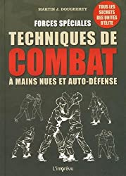 Forces spéciales, techniques de combat à mains nues et auto-défense
