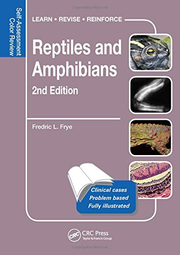 Reptiles and Amphibians: Self-Assessment Color Review, Second Edition (Veterinary Self-Assessment Color Review Series) por Fredric L. Frye