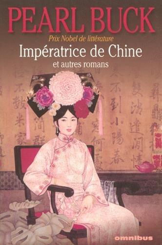 IMPERATRICE CHINE & AUT ROMANS par PEARL BUCK