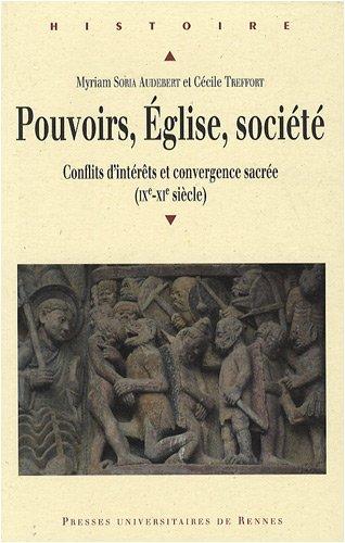 Pouvoirs, Eglise, société : Conflits d'intérêts et convergence sacrée (IXe-XIe siècle)