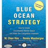 (BLUE OCEAN STRATEGY: HOW TO CREATE UNCONTESTED MARKET SPACE AND MAKE THE COMPETITION IRRELEVANT) BY KIM, W. CHAN(AUTHOR)Audio Oct-2006