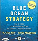 [Blue Ocean Strategy] How to Create Uncontested Market Space and Make the Competition Irrelevant ] BY [Kim, W Chan]Compact Disc