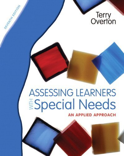 Assessing Learners with Special Needs: An Applied Approach (7th Edition) 7th by Overton, Terry (2011) Paperback