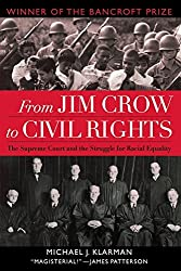 From Jim Crow to Civil Rights: The Supreme Court and the Struggle for Racial Equality by Michael J. Klarman (2006-05-04)