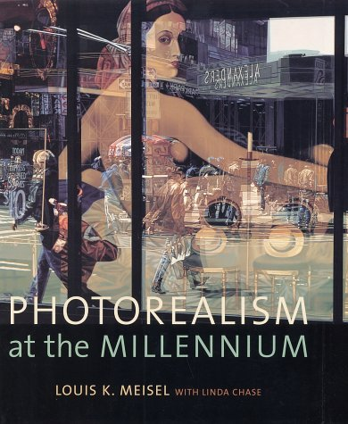 Photorealism At the Millennium by Louis K. Meisel (2002-10-01)