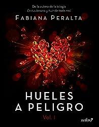 Hueles a peligro. Vol. I par Fabiana Peralta