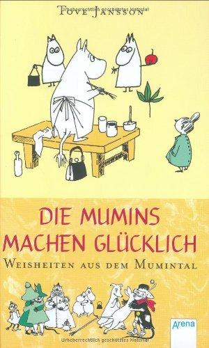 Die Mumins machen glücklich: Weisheiten aus dem Mumintal: Alle Infos bei Amazon