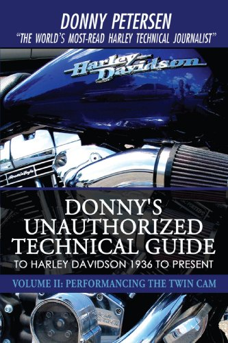 Donny's Unauthorized Technical Guide to Harley Davidson 1936 to Present: Volume II: Performancing the Twin Cam: 2 por Donny Petersen