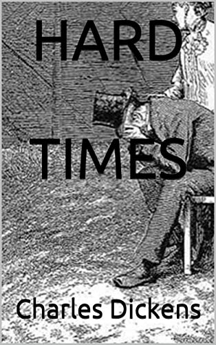 HARD TIMES by Charles Dickens (Illustrated) (English Edition ...