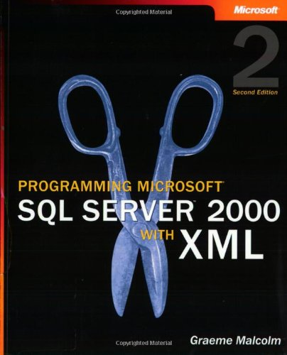 Programming Microsoft® SQL Server(TM) 2000 with XML, Second Edition (Developer)
