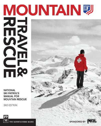 Mountain Travel & Rescue: National Ski Patrol's Manual for Mountain Rescue