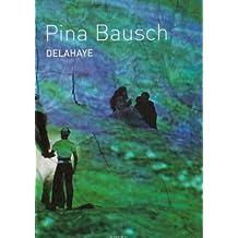 Pina Bausch : Delahaye