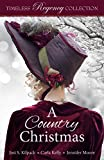 A Country Christmas (Timeless Regency Collection Book 5)