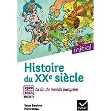 Initial - Histoire du XXe siècle tome 1