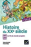 Initial - Histoire du XXe siècle, tome 1 : 1900-1945 La fin du monde européen - Edition 2017